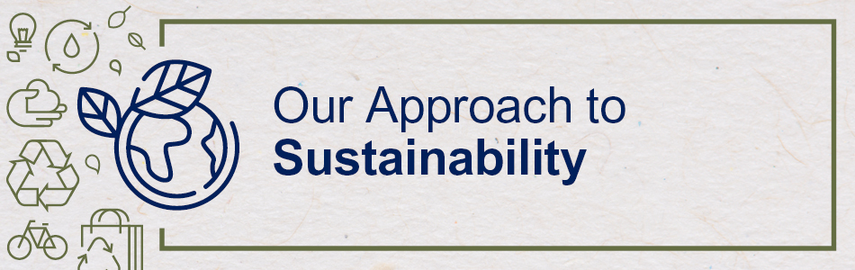 Our Approach to Sustainability