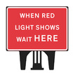 Q Sign When Red Light Shows Wait Here Dia 7011 Sign